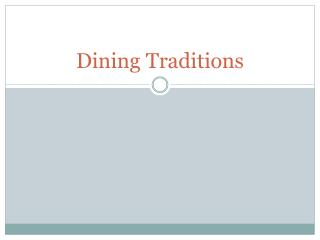 Dining Traditions