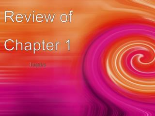 Review of Chapter 1