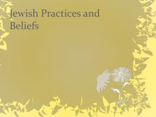 Jewish Practices and Beliefs