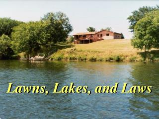 Lawns, Lakes, and Laws