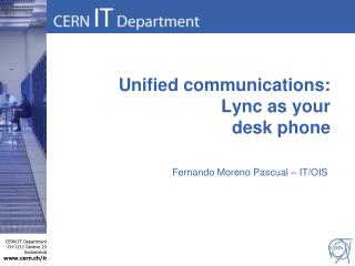 Unified communications: Lync as your  desk phone