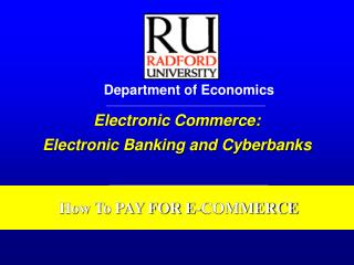 Electronic Commerce:  Electronic Banking and Cyberbanks