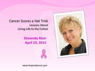 Cancer Scores a Hat Trick  Lessons About  Living Life to the Fullest