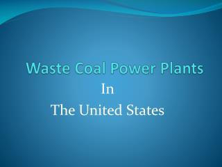 Waste Coal Power Plants