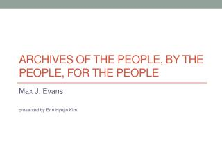 Archives of the People, by the People, for the People