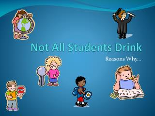 Not All Students Drink