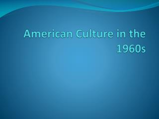 American Culture in the 1960s