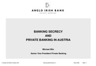 BANKING SECRECY AND PRIVATE BANKING IN AUSTRIA