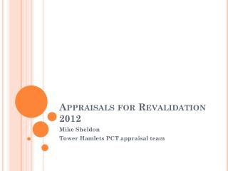 Appraisals for Revalidation 2012