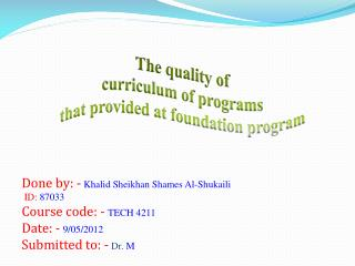 The quality of  curriculum of programs  that provided at foundation program