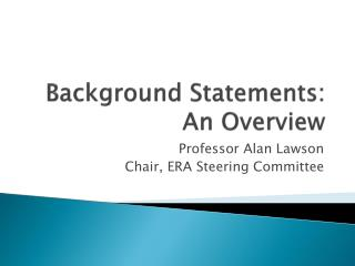 Background Statements: An Overview