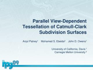 Parallel View-Dependent Tessellation of Catmull-Clark Subdivision Surfaces
