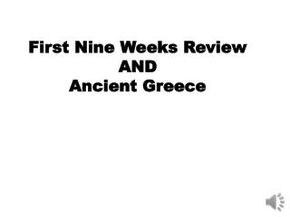 First Nine Weeks Review AND Ancient Greece