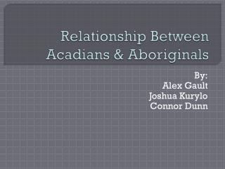 Relationship Between Acadians & Aboriginals