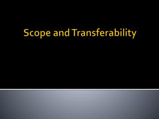 Scope and Transferability