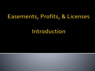 Easements, Profits, & Licenses Introduction