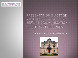 Présentation du stage  mairie de Fontenay-aux-Roses Service Communication – Relations publiques
