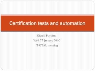 Certification tests and automation