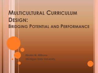 Multicultural Curriculum Design: Bridging Potential and Performance