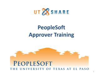PeopleSoft                       Approver Training