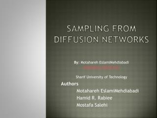 Sampling From diffusion Networks
