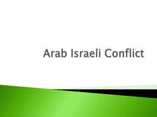 Arab Israeli Conflict