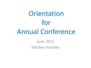 Orientation for Annual Conference