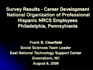 Survey Results - Career Development  National Organization of Professional Hispanic NRCS Employees Philadelphia, Pennsyl