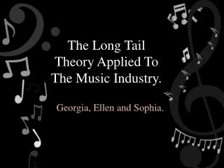 The Long Tail Theory Applied To The Music Industry.