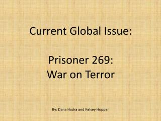 Current Global Issue: Prisoner 269: War on Terror