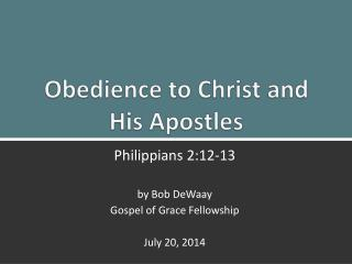 Obedience to Christ and  His Apostles