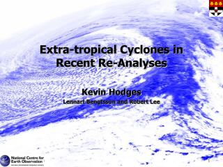 Extra-tropical Cyclones in  Recent Re-Analyses