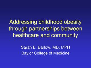 Addressing childhood obesity through partnerships between  healthcare and community