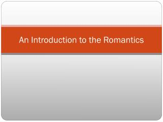 An Introduction to the Romantics