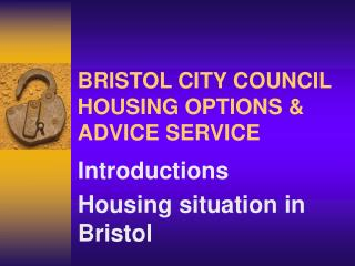 BRISTOL CITY COUNCIL HOUSING OPTIONS & ADVICE SERVICE