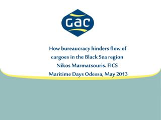 How bureaucracy hinders flow of cargoes in the Black Sea region Nikos Marmatsouris. FICS