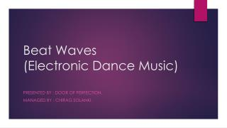 Beat Waves  ( Electronic Dance Music)