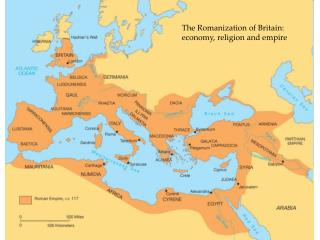 The Romanization of Britain: economy, religion and empire