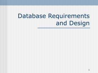 Database Requirements and Design