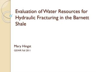 Evaluation of Water Resources for Hydraulic Fracturing in the Barnett Shale