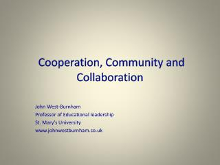 Cooperation, Community and Collaboration
