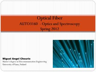 Optical Fiber AUTO3160  - Optics and Spectroscopy Spring 2012