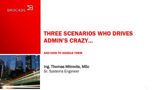 Three scenarios who drives admin's crazy… and  how to handle them