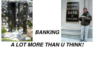 BANKING A LOT MORE THAN U THINK!