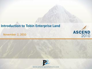 Introduction to Tobin Enterprise Land