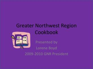 Greater Northwest Region Cookbook