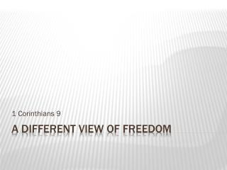 A Different View of Freedom