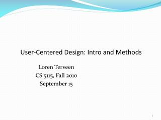 User- Centered Design: Intro and Methods