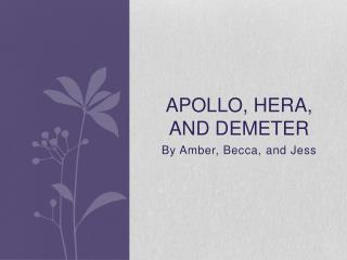 Apollo,  hera , and  demeter