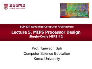 Lecture 5. MIPS Processor Design Single-Cycle MIPS #2